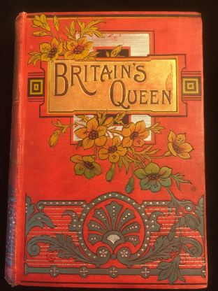 Britain's Queen, (Queen Victoria) Story of her life and Reign, 1897,Antiquarian Book